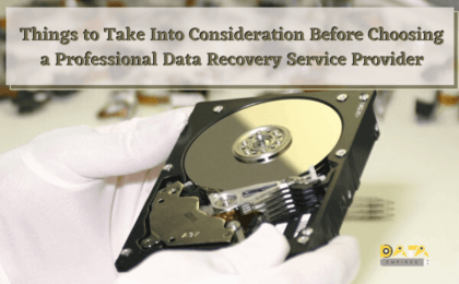 Consideration Before Choosing a Professional Data Recovery Service Provider