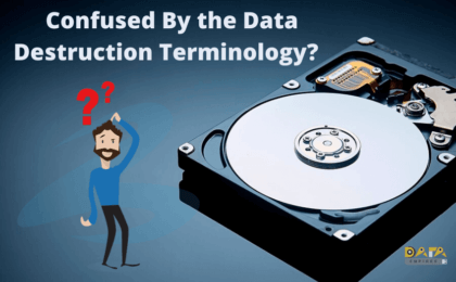 Confused By the Data Destruction Terminology